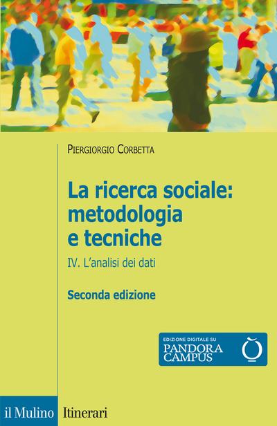 Cover La ricerca sociale: metodologia e tecniche. IV