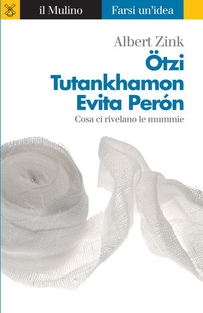 Cover Ötzi, Tutankhamun, Evita Perón: What Mummies Have to Say