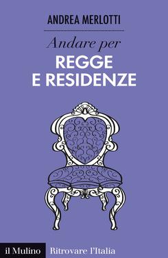 copertina Andare per regge e residenze