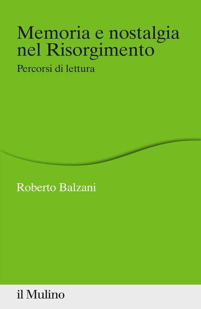 Cover Memoria e nostalgia nel Risorgimento