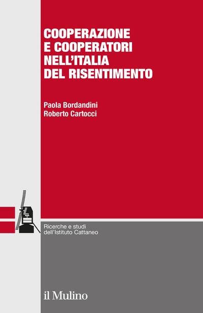 Cover Cooperazione e cooperatori nell'Italia del risentimento