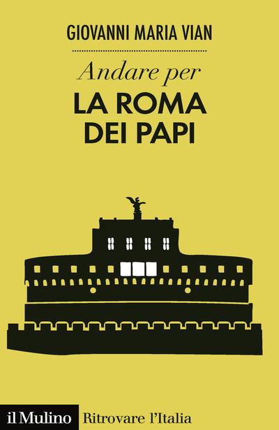 Copertina Andare per la Roma dei papi